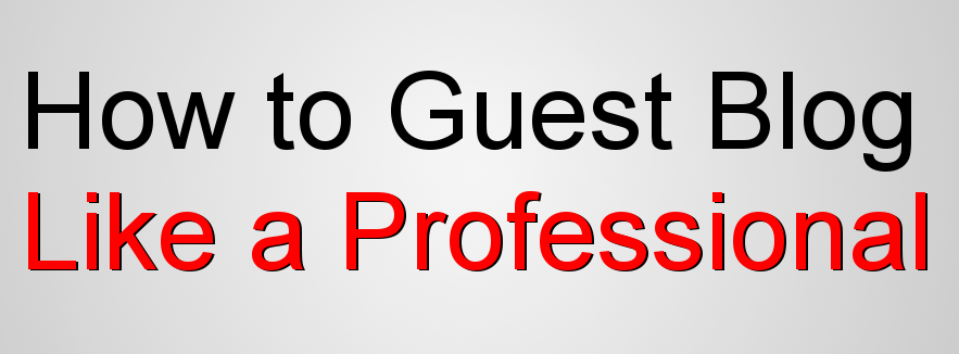 guest blog like a professional